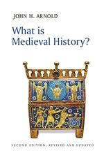 What is Medieval History?  - John H Arnold
