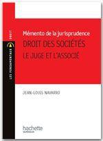Memento de Jurisprudence. Droit des Sociétés - Le juge et l'associé