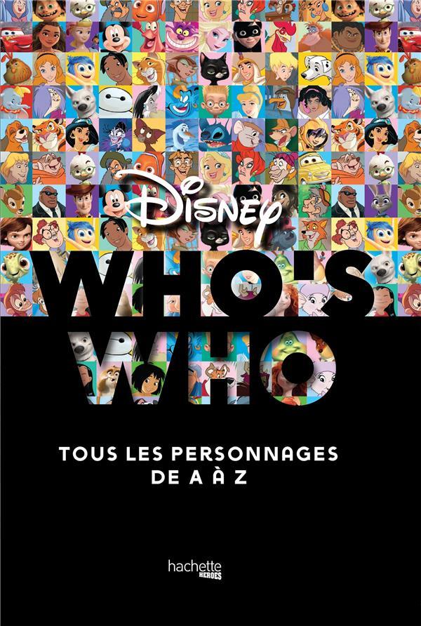 Who's who ? Disney ; tous les personnages de A à Z