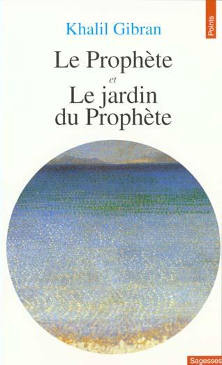 Prophete. Suivi De : Le Jardin Du Prophete (Le)
