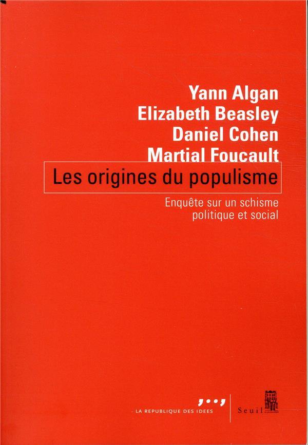 Les origines du populisme ; enquête sur un schisme politique et social