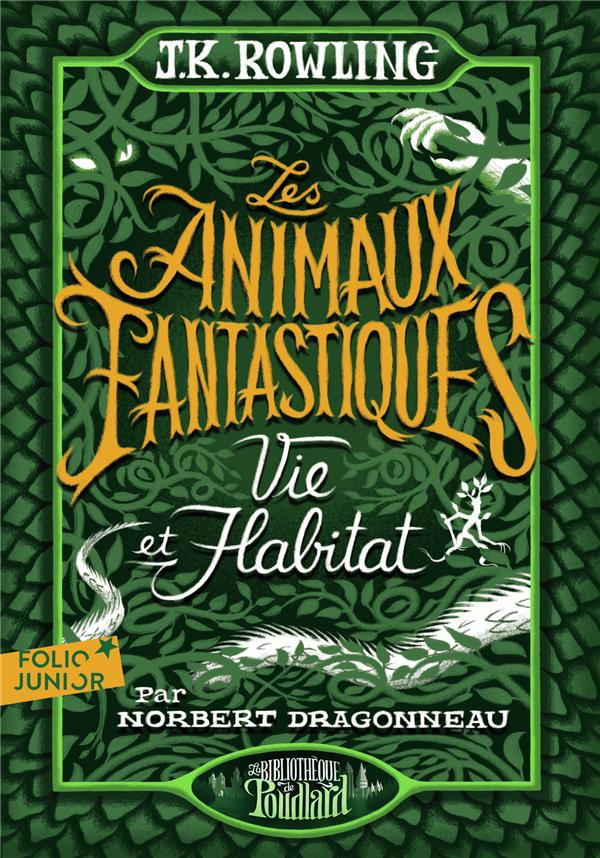 Les animaux fantastiques ; vie & habitat