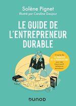 Le guide de l'entrepreneur durable  - Solène Pignet - Caroline Gaujour