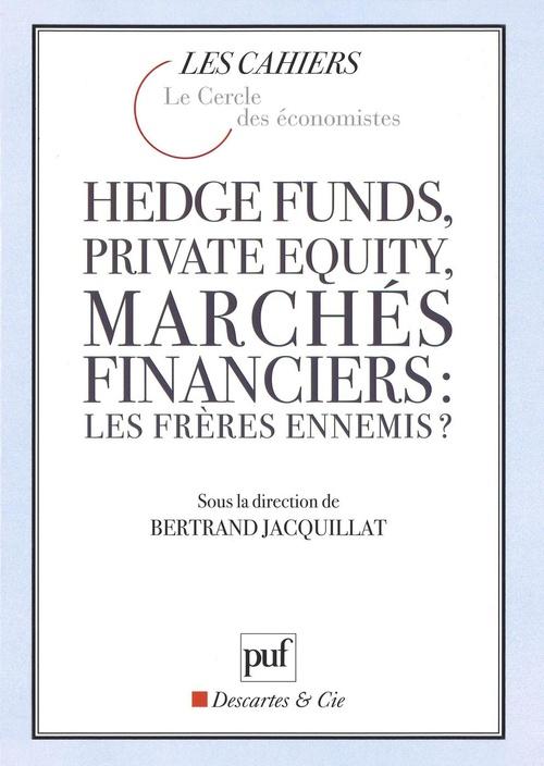Hedge funds, private equity, marchés financiers : les frères ennemis ? (2e édition)