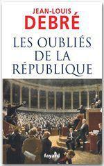 Vente Livre Numérique : Les oubliés de la République  - Jean-Louis Debré