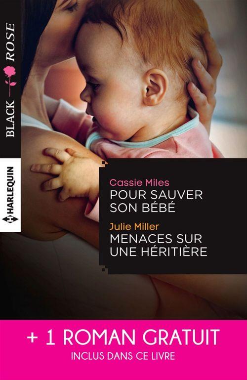 Pour sauver son bébé ; menaces sur une héritière ; un étrange mariage