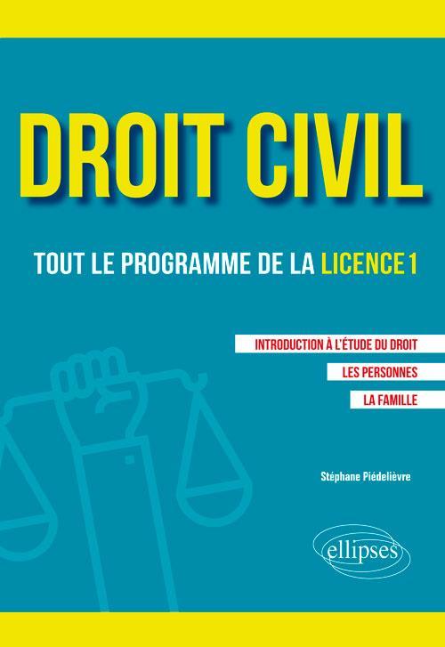 Droit civil ; tout programme de la licence 1 (édition 2018)