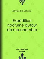 Vente EBooks : Expédition nocturne autour de ma chambre  - Charles-Augustin SAINTE-BEUVE - Xavier de Maistre