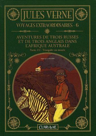 Les voyages extraordinaires de Jules Verne t.6 ; aventures de trois russes et de trois anglais dans l'Afrique australe t.2 ; trianguler ou mourir