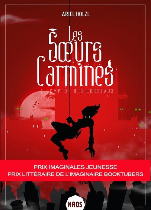 Les soeurs Carmines T.1 ; le complot des corbeaux