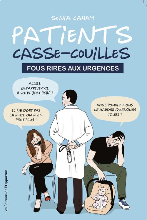 Patients casse-couilles ; fous rires aux urgences