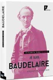 JE SUIS... ; Baudelaire