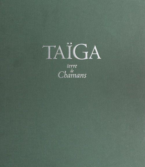 Taiga, terre des chamanes