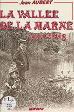 La vallée de la Marne autrefois  - Jean Aubert