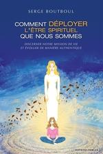 Vente EBooks : Comment déployer l'être spirituel que nous sommes  - Serge Boutboul