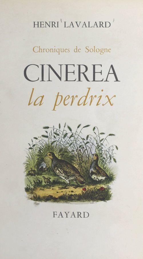 Chroniques de Sologne : Cinerea la perdrix  - Henri Lavalard