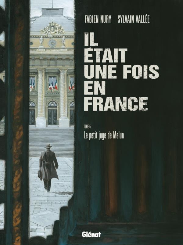 IL ETAIT UNE FOIS EN FRANCE - TOME 05 - LE PETIT JUGE DE MELUN NURY+VALLEE