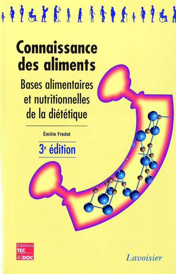 Connaissance Des Aliments ; Bases Alimentaires Et Nutritionnelles De La Dietetique ; Bts Dietetique (3e Edition)