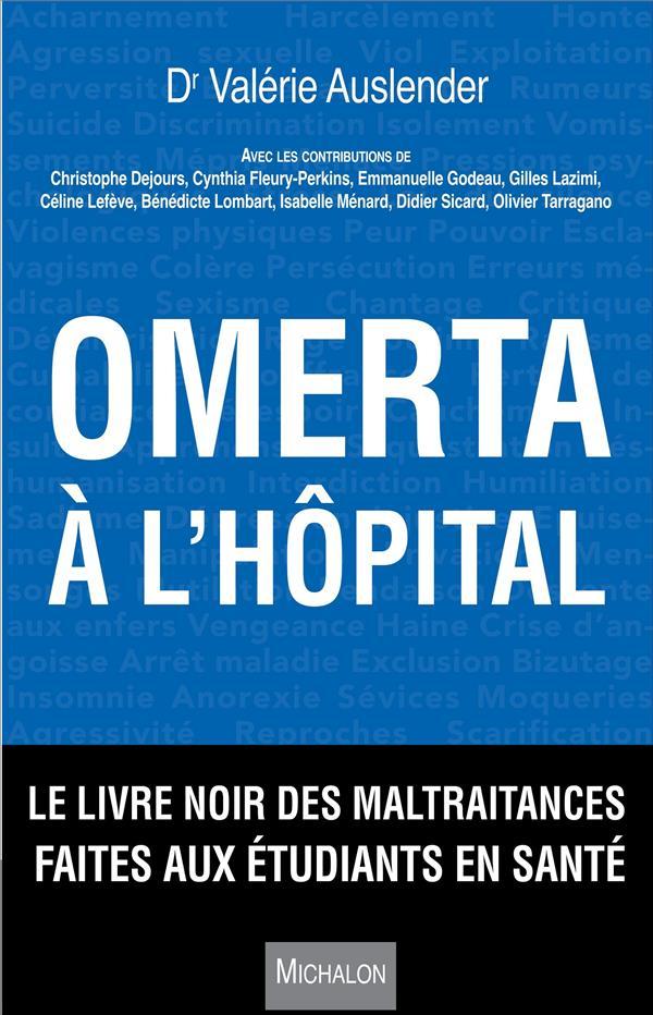 Omerta à l'hôpital ; le livre noir des maltraitances faites aux étudiants en santé