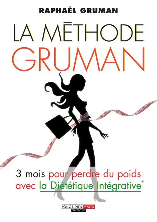 La méthode Gruman ; 3 mois pour perdre du poids grâce à la diététique intégrative