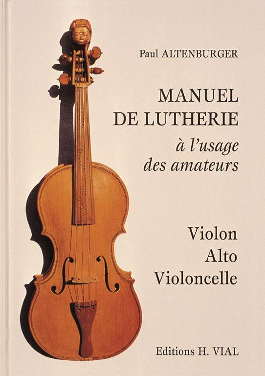 Manuel De Lutherie ; A L'Usage Des Amateurs ; Violon, Alto, Violoncelle