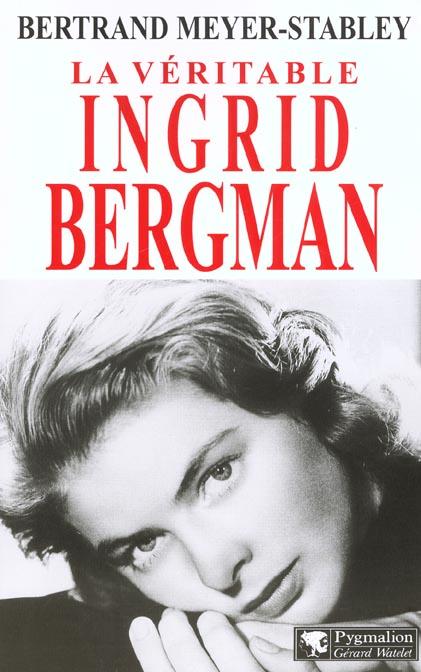 La veritable ingrid bergman