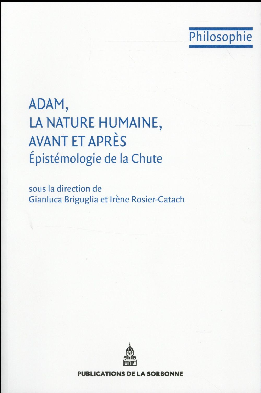 Adam, la nature humaine, avant et apres epistemologie de la chute