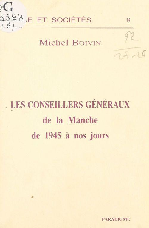 Les Conseillers généraux de la Manche de 1945 à nos jours