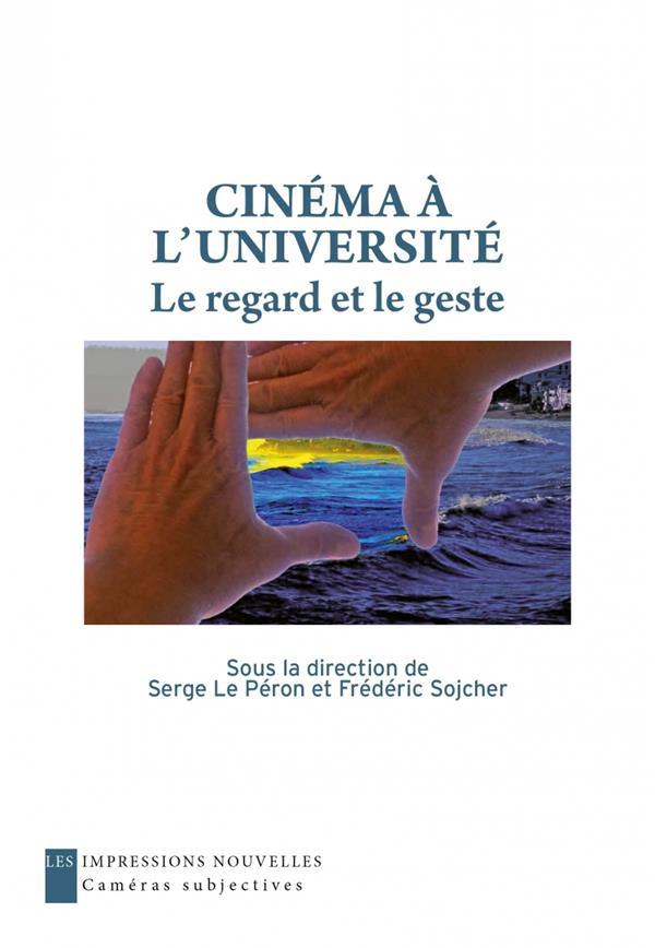 Cinéma à l'université ; le regard et le geste