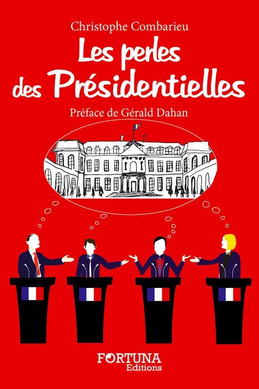 Les perles des présidentielles