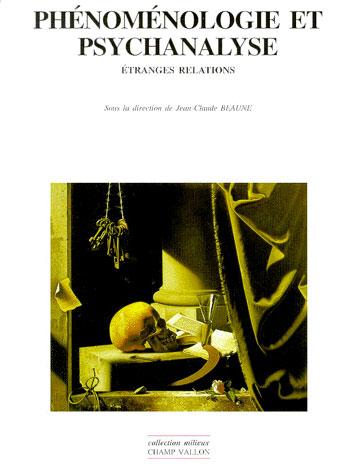 Phénoménologie et psychanalyse ; étranges relations