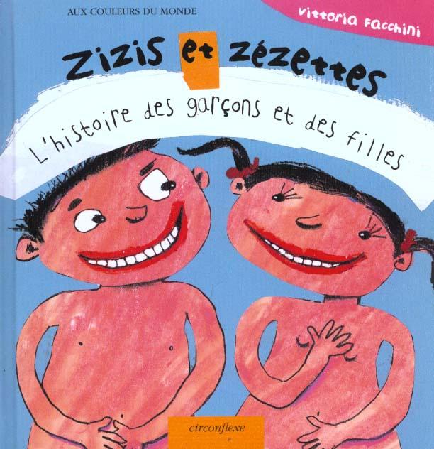 zizis et zézettes ; l'histoire des garçons et des filles