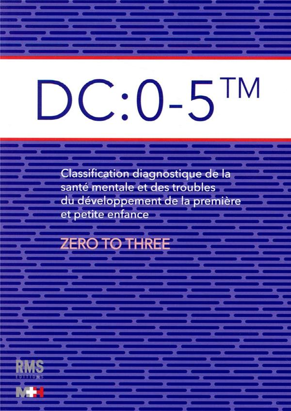 Dc: 0-5 tm classification diagnostique de la sante mentale et des troubles du de