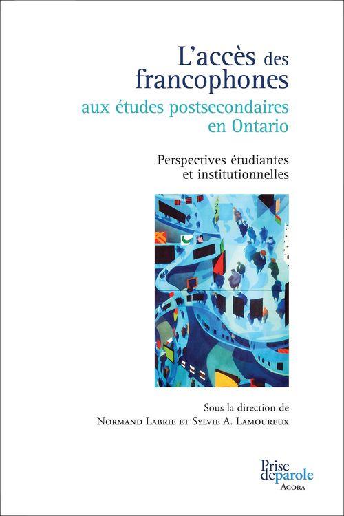 L'acces des francophones aux etudes postsecondaires en ontario