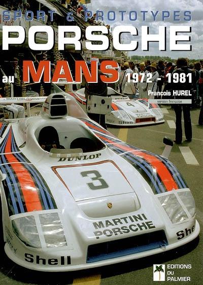 Sport et prototypes ; Porsche au mans ; 1972-1981