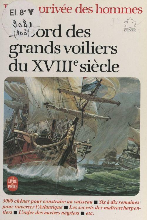 La vie privée des hommes (7). À bord des grands voiliers du XVIIIe siècle
