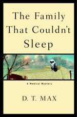 The Family That Couldn't Sleep  - D.T. Max