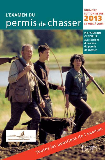 L'Examen Du Permis De Chasser (Edition 2013)