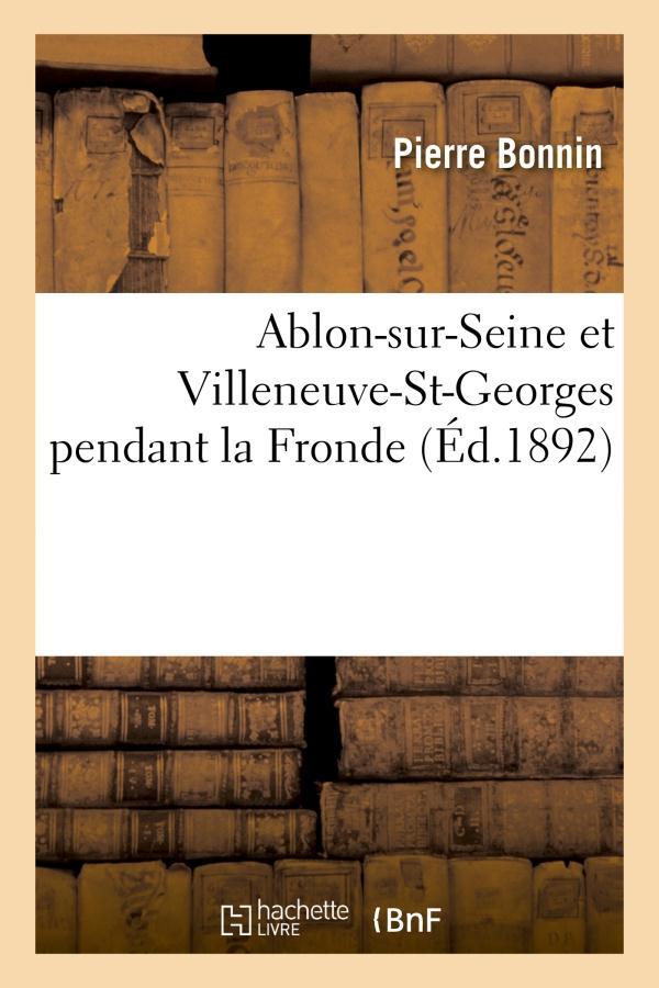 Ablon-sur-seine et villeneuve-st-georges pendant la fronde, plan du campement de turenne - et de con