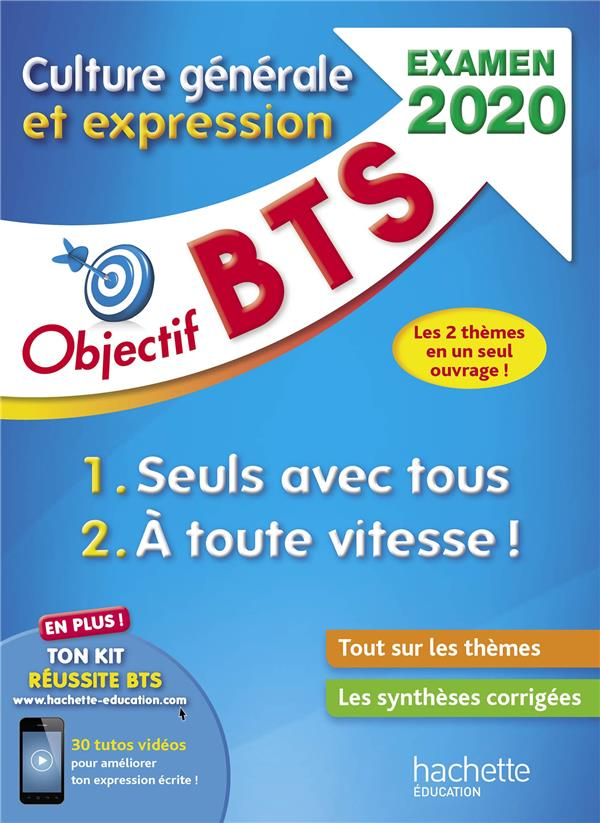 Objectif Bts ; Culture Generale Et Expression ; 1 : Seuls Avec Tous ; 2 : A Toute Vitesse ! (Edition 2020)