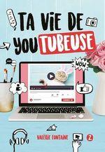 Ta vie de youtubeuse - tome 2  - Valérie Fontaine - Fontaine Valerie
