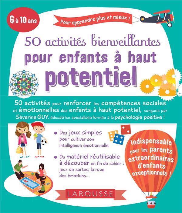 50 ACTIVITES BIENVEILLANTES POUR ENFANTS A HAUT POTENTIEL GUY, SEVERINE