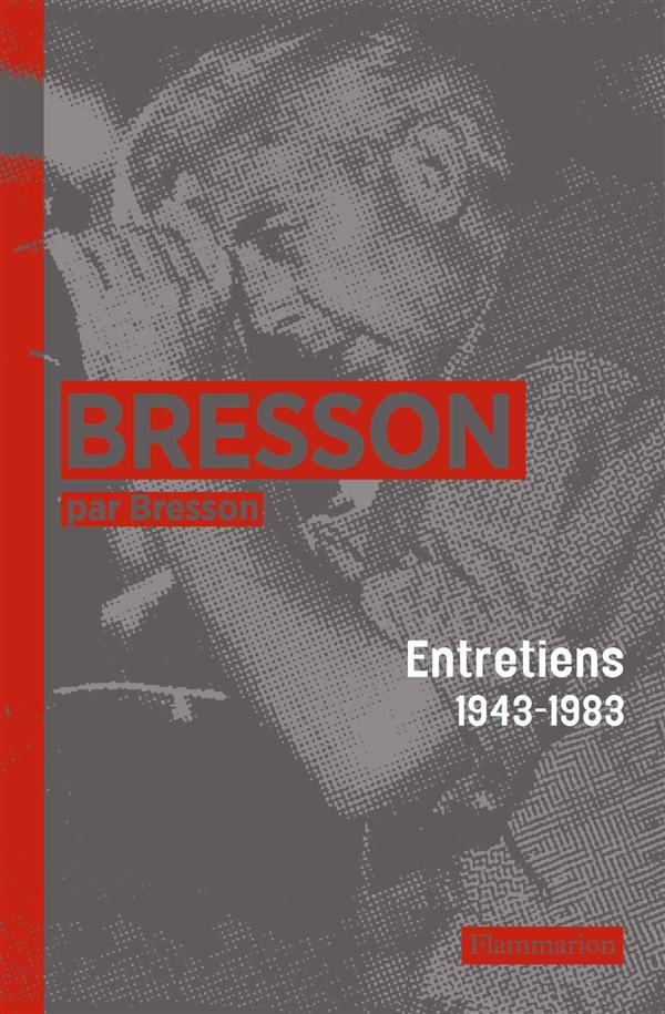 Bresson par Bresson ; entretiens, 1943-1983