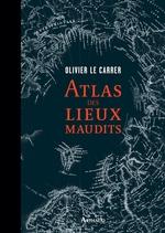 Vente EBooks : Atlas des lieux maudits  - Olivier Le carrer