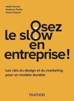 Osez le slow en entreprise  - Keyne Dupont - Heidi Vincent - Madame Delphine Poirier