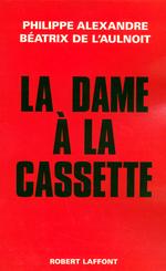 Vente EBooks : La dame à la cassette  - Philippe ALEXANDRE - Béatrix de l'Aulnoit