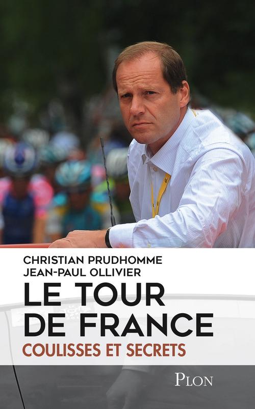 Le Tour de France ; coulisses et secrets