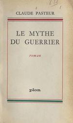 Le mythe du guerrier