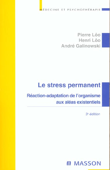 Le Stress Permanent 3ed - Reaction-Adaptation De L'Organisme Aux Aleas Existentiels