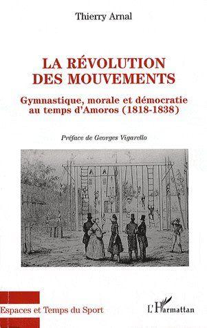 Révolution des mouvements gymnastique ; morale et démocratie au temps d'Amoros (1818-1838)